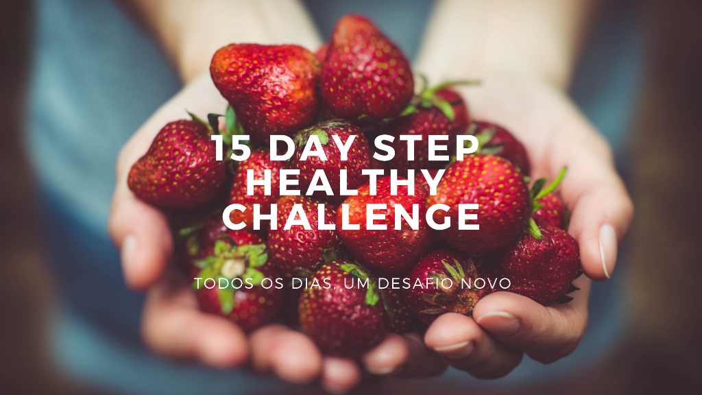 Desafio de 15 dias para uma vida mais saudável